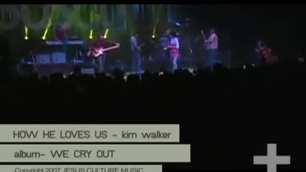 How He Loves Us - Kim Walker-Smith _ Jesus Culture - Jesus Culture