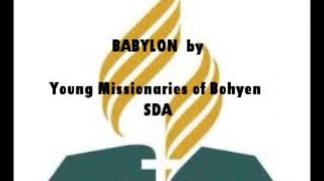 Babylon - Young Missionaries of Bohyen SDA Church