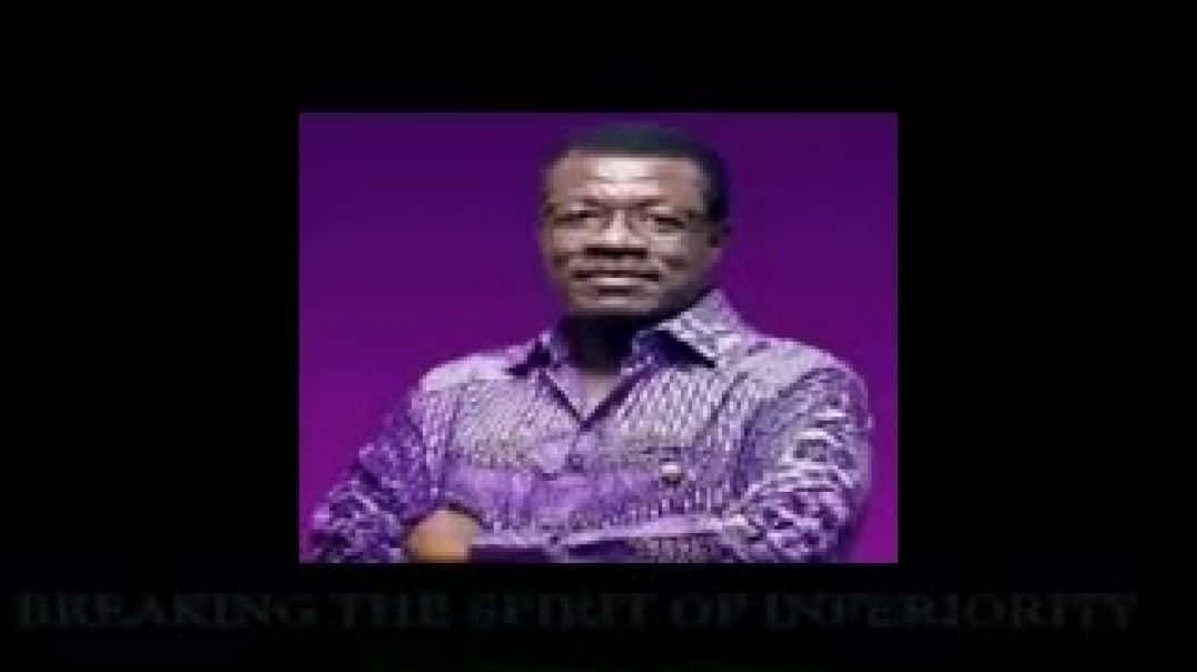 DR MENSA OTABIL-BREAKING THE SPIRIT OF INFERIORITY